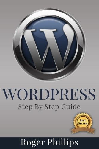 Wordpress: An Ultimate Guide To The Internets Best Publishing Platform